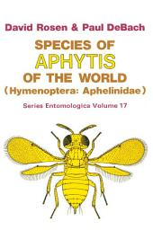 Species of Aphytis of the World: Hymenoptera: Aphelinidae