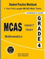 MCAS Subject Test Mathematics Grade 4  Student Practice Workbook   Two Full Length MCAS Math Tests Paperback PDF