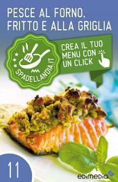 Pesce al forno, fritto e alla griglia: Spadellandia