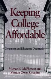 Keeping College Affordable: Government and Educational Opportunity
