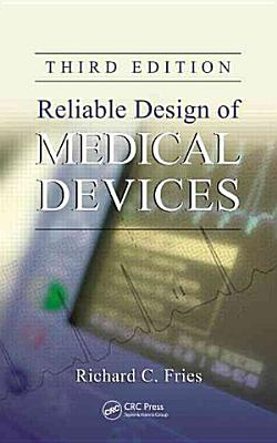 Reliable Design of Medical Devices  Third Edition PDF