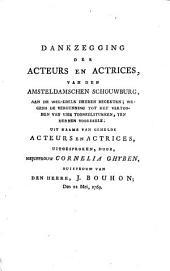 Dankzegging der acteurs en actrices, van den Amsteldamschen Schouwburg, aan de ... regenten wegens de vergunning tot het vertoonen van vier tooneelstukken, ten hunnen voordeele.; Uit naame van gemelde acteurs en actrices, uitgesproken, door Cornelia Ghyben, huisvrouw van J. Bouhon; den 22 mei, 1769: Volume 1