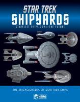 Star Trek Shipyards Star Trek Starships  2294 to the Future the Encyclopedia of Starfleet Ships PDF