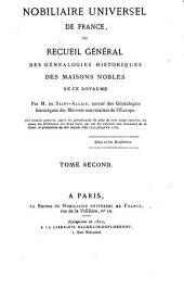 Nobiliaire universel de France: ou Recueil général des généalogies historiques des maisons nobles de ce royaume, Volume2