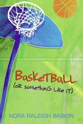 Basketball (or Something Like It)