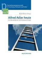 Alfred Adler heute  Zur Aktualit  t der Individualpsychologie PDF