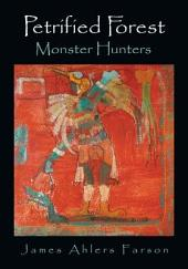 Petrified Forest: Monster Hunters