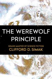 The Werewolf Principle