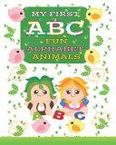 My First ABC Fun Alphabet Animals