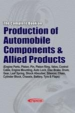 The Complete Book on Production of Automobile Components & Allied Products