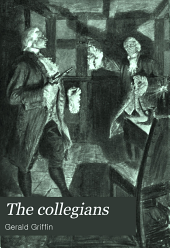 The Collegians: Or, The Colleen Bawn, a Tale of Garryowen