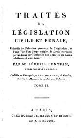 Traités de législation civile et pénale: Par Jérémie Bentham ... Pub. en françois, par Et. Dumont ... d'après les manuscrits confiés par l'auteur, Volume2