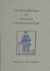 The Foundations of American Constitutionalism
