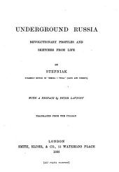 Underground Russia: Revolutionary Profiles and Sketches from Life