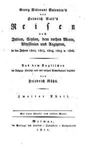 Reisen Nach Indien, Ceylon, Dem Rothen Meere, Abyssinien und Aegypten: In Den Jahren 1802, 1803, 1804, 1805 U. 1806, Volume 2