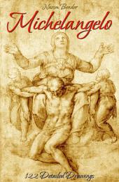 Michelangelo: 122 Detailed Drawings