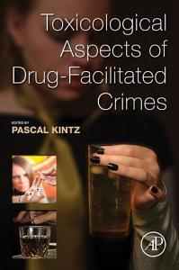 Toxicological Aspects of Drug Facilitated Crimes