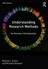 Understanding Research Methods: An Overview of the Essentials, Edition 10