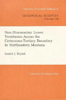 Non dinosaurian Lower Vertebrates Across the Cretaceous Tertiary Boundary in Northeastern Montana PDF
