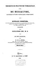 Theoretisch-practische voorlezingen over de heelkunde, getrokken uit eene vijftigjarige ondervinding: met ophelderende platen, Volume 3