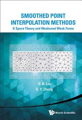 Smoothed Point Interpolation Methods: G Space Theory and Weakened Weak Forms