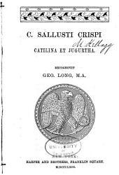 C. Sallusti Crispi Catilina et Jugurtha