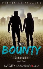 The Bounty - Deceit (Book 4) Dystopian Romance: Dystopian Romance Series