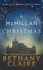 A McMillan Christmas - A Novella: Book 7.5 of Morna's Legacy Series