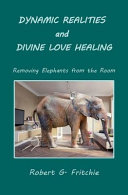 Dynamic Realities and Divine Love Healing