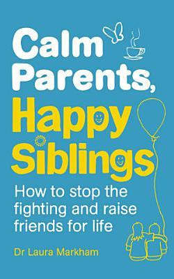 Calm Parents  Happy Siblings PDF