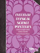 Everyday Physical Science Mysteries: Stories for Inquiry-Based Science Teaching