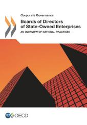 Corporate Governance Boards of Directors of State-Owned Enterprises An Overview of National Practices: An Overview of National Practices
