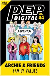 Pep Digital Vol. 044: Archie & Friends Family Values
