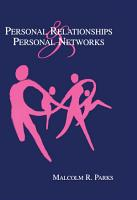 Personal Relationships and Personal Networks PDF