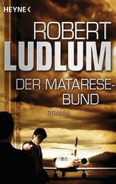 Der Matarese-Bund: Roman