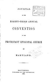 Journal of the Proceedings of the ... Annual Convention of the Protestant Episcopal Church of the Diocese of Maryland: Volumes 83-87