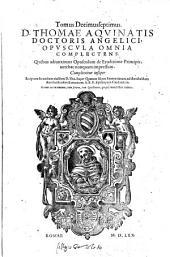 Divi Thomae Aquinatis Doctoris angelici Opera omnia, gratiis privilegiisque Pii V typis excusa. [Curantibus Vincentio Justiniano,... et Thoma Manrique, cum Tabula Petri de Bergamo.]