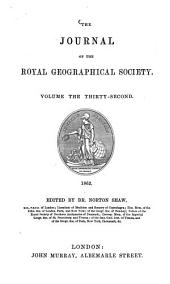 The Journal of the Royal Geographical Society: JRGS, Volume 32