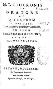 M. T. Ciceronis De oratore ad Q. fratrem: libri tres