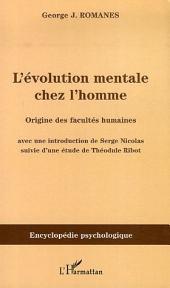L'évolution mentale chez l'homme: Origine des facultés humaines