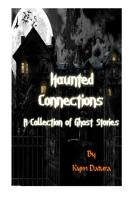 Haunted Connections  A Collection of Ghost Stories PDF