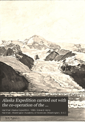 Alaska Expedition carried out with the co-operation of the Washington Academy of Sciences: Volume 3