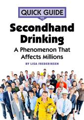 Quick Guide to Secondhand Drinking: A Phenomenon That Affects Millions