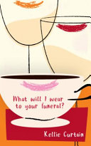 What Will I Wear to Your Funeral?