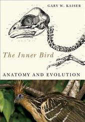 The Inner Bird: Anatomy and Evolution