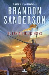 El camino de los reyes (El Archivo de las Tormentas 1): Saga la guerra de las tormentas I (Edición Revisada)