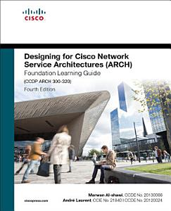 Designing for Cisco Network Service Architectures  ARCH  Foundation Learning Guide PDF