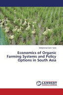 Economics of Organic Farming Systems and Policy Options in South Asia