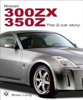 Nissan 300ZX and 350Z: The Z-Car Story