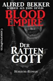 Blood Empire - Der Rattengott: Cassiopeiapress Vampir Roman